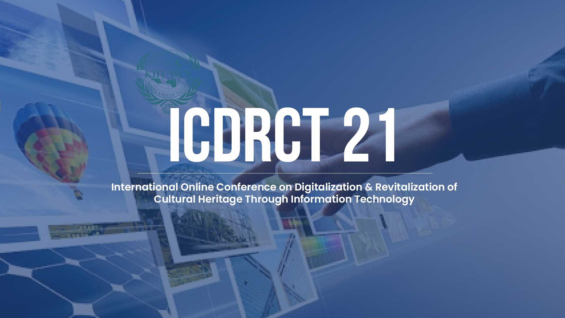 ICDRCT 21 - International Online Conference on Digitalization & Revitalization of Cultural Heritage Through Information Technology